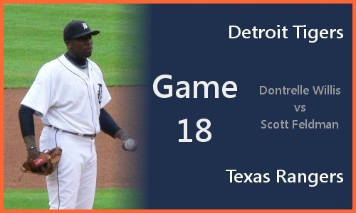 Game 18: Dontrelle Willis vs Scott Feldman