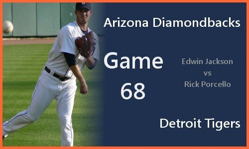 Post image for Game 2010.068: Diamondbacks at Tigers