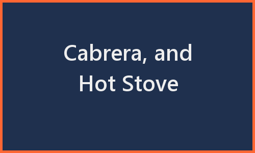 Post image for Cabrera Wins Silver Slugger Award, and Hot Stove Talk (really Victor Martinez talk)