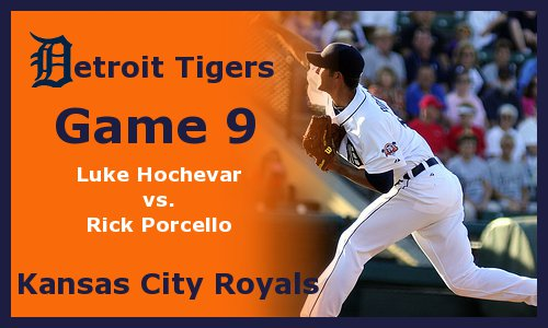 Post image for Game 2011.9:  Royals at Tigers
