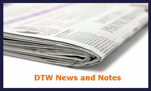 Post image for DTW News and Notes
